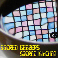 CD cover image for the Sacred Geezers CD Sacred Kitchen
